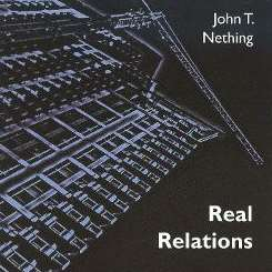 John T. Nething - Real Relations album mp3