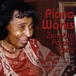 Ladoris Hazzard Cordell / Josephine Gandolfi / Deanne Tucker - Zenobia Powel Perry: Piano Works album mp3