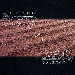 Samuel Gatlyn - The Hosea Project album mp3