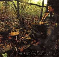 Dancer & The Steel Cut Oats - The Birds Woke Us Early album mp3