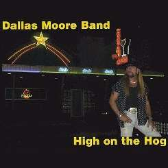 Dallas Moore - High on the Hog album mp3
