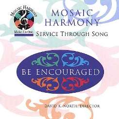 Mosaic Harmony Choir - Be Encouraged album mp3