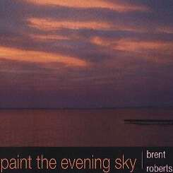 Brent Roberts - Paint the Evening Sky album mp3