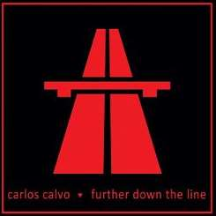 Carlos Calvo - Further Down the Line album mp3