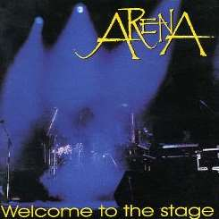 Arena - Welcome to the Stage album mp3