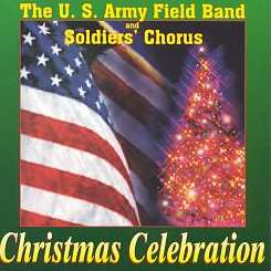 U.S. Army Field Band & Soldiers Chorus - Christmas Celebration album mp3