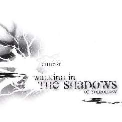 Cellcyst - Walking in the Shadows of Tomorrow album mp3