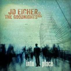 JD Eicher & the Goodnights - Into Place album mp3